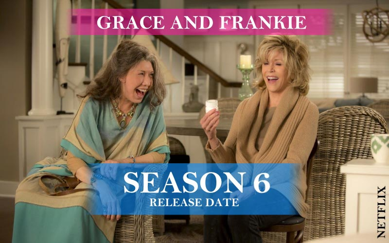 Grace and Frankie Season release date