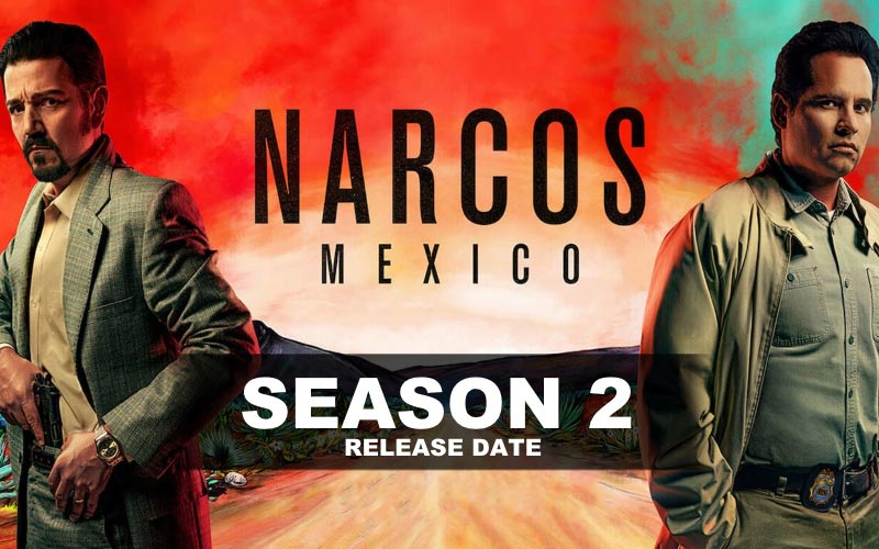 Narcos: Mexico season 2 release date